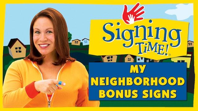 My Neighborhood Bonus Signs