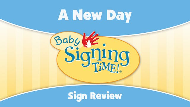 Baby Signing Time Episode 3 A New Day...