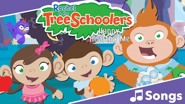 TreeSchoolers: Happy, Healthy Me - Songs