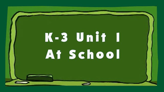 Unit 1 - At School - Signing Time K-3 Classroom Curriculum