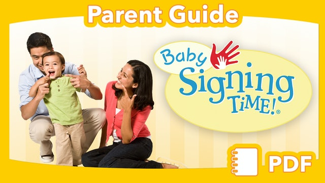 Parent Guide - Using Signing Time with Infants, Toddlers, and Older Children