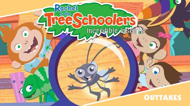 Outtakes from Rachel & the TreeSchoolers: Incredible Insects