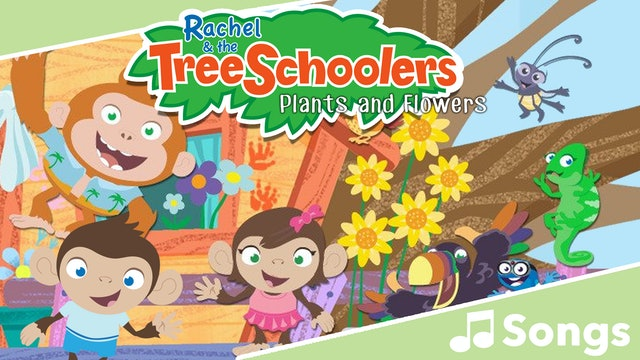 TreeSchoolers: Plants and Flowers - Songs