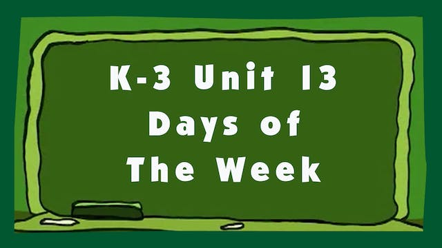Unit 13 – Days of the Week - Signing Time K-3 Classroom Curriculum
