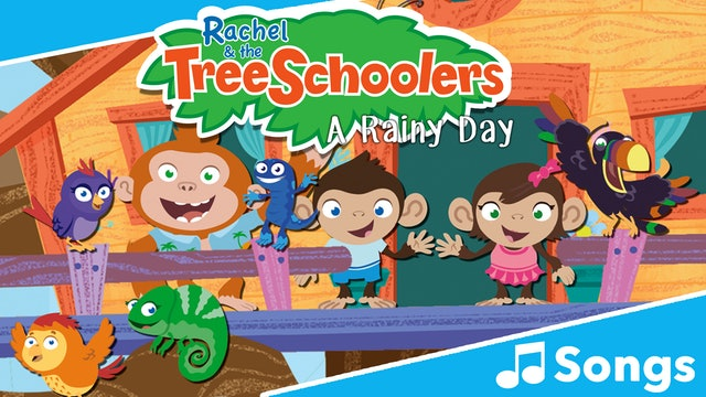 TreeSchoolers: A Rainy Day - Songs