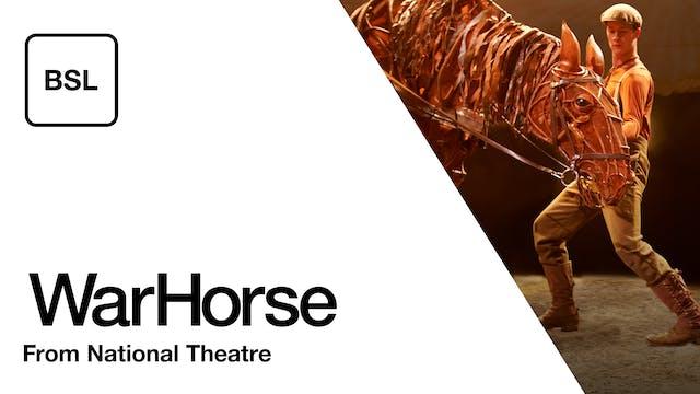 War Horse: Full Play - BSL
