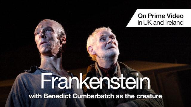 Frankenstein (with Benedict Cumberbatch as the creature)