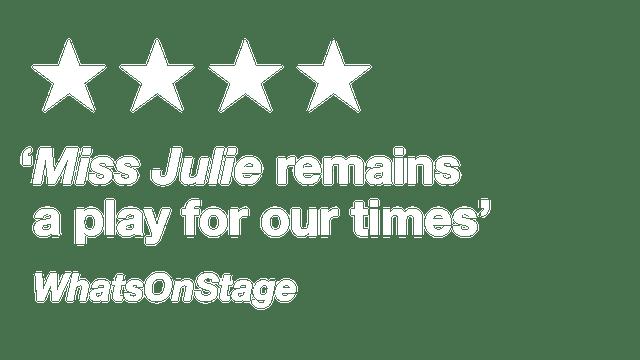 Julie: Press - WhatsOnStage