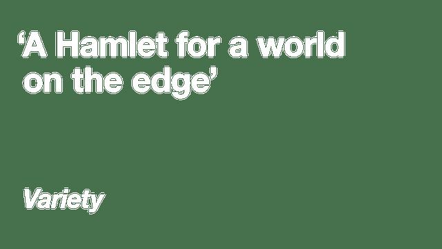 Hamlet: Press - Variety