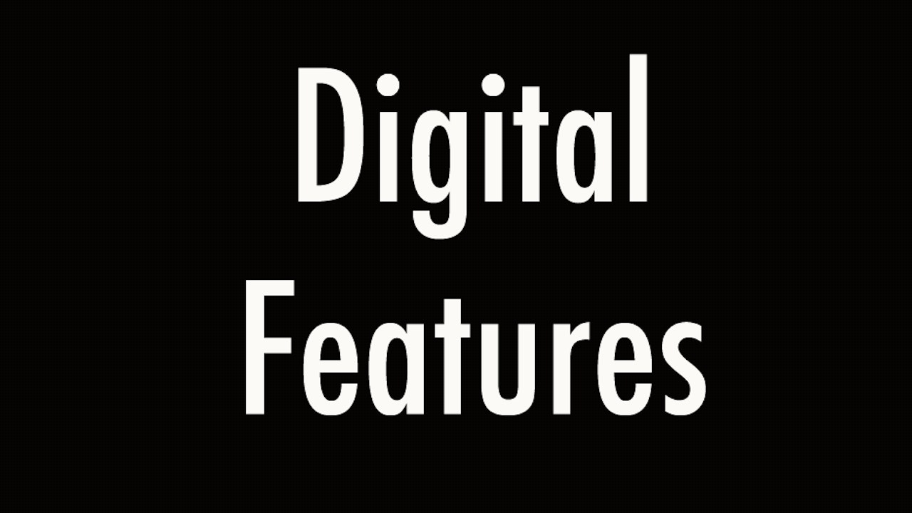 Digital Features