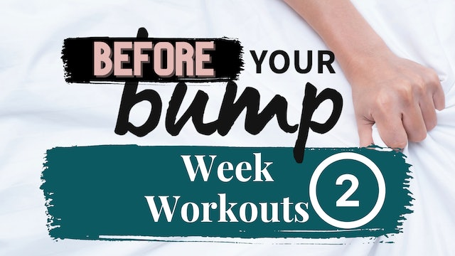 Week 2 - Before Your Bump
