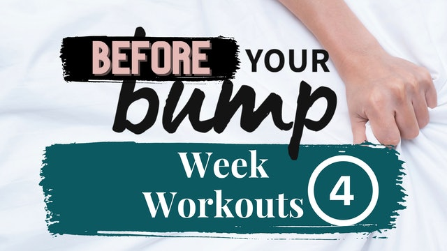 Week 4 - Before Your Bump