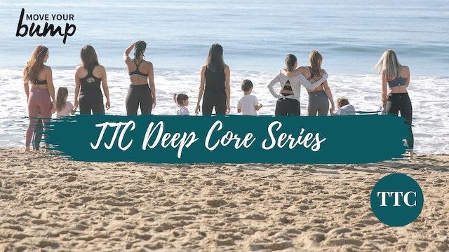 TTC Deep Core Series