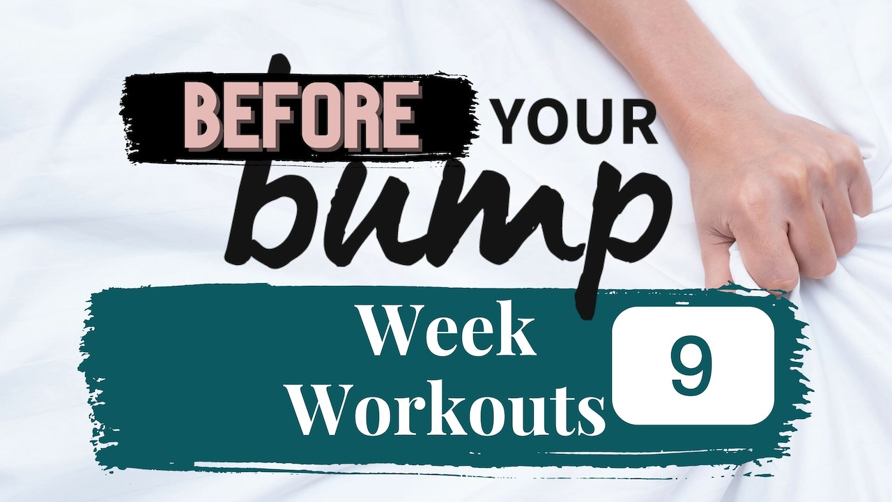 Week 9 - Before Your Bump