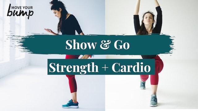 Show & Go Strength + Cardio
