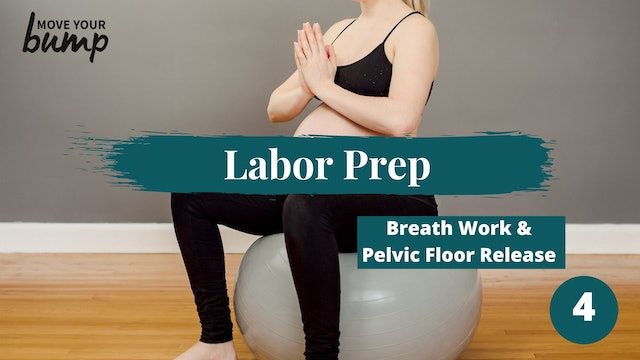 Labor Prep 4 Breath Work & Pelvic Floor Release