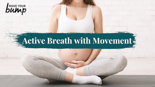 Pregnancy Basics How to use an Active Diaphragmatic Breath Through Movement