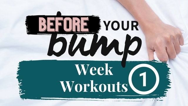 Week 1 - Before Your Bump