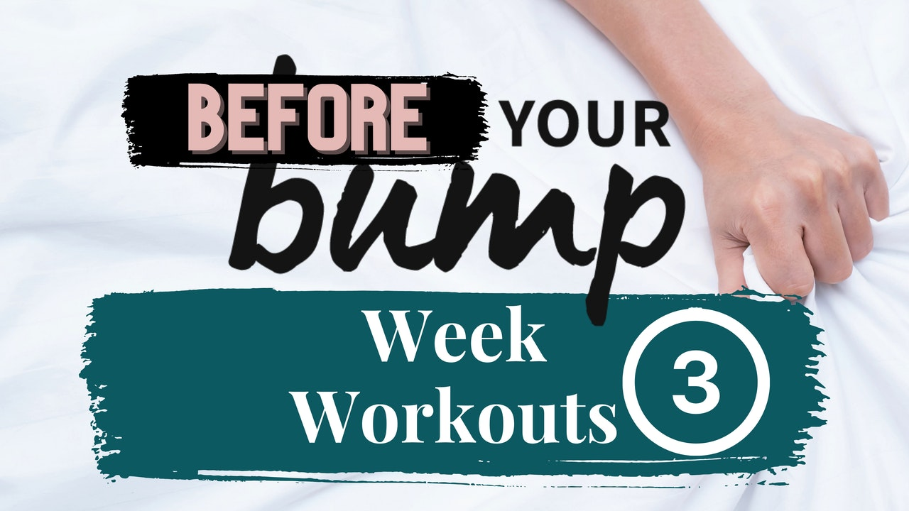 Week 3 - Before Your Bump