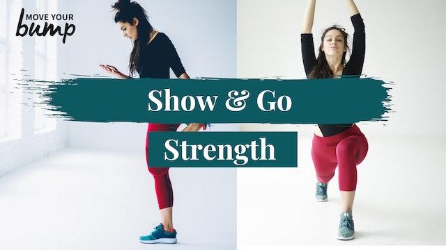 Show & Go Strength