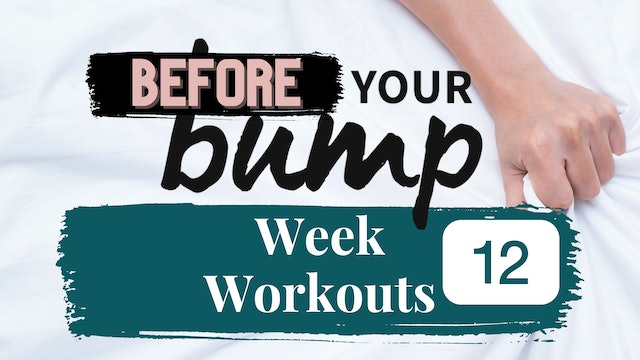 Week 12 - Before Your Bump