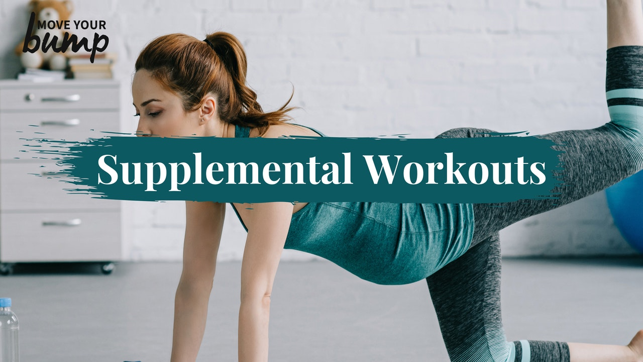 Supplemental Workouts (Pregnancy) - All Trimesters