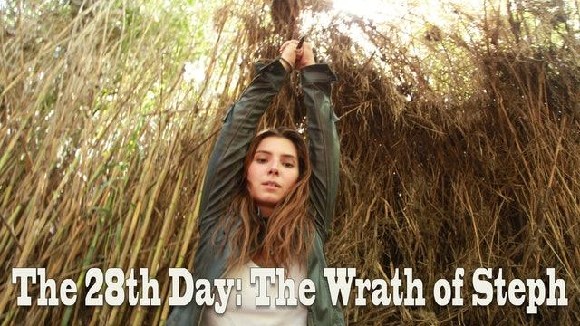 The 28th Day: The Wrath of Steph