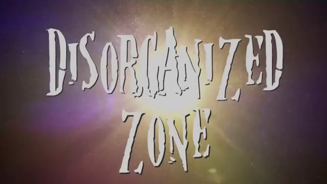 Disorganized Zone