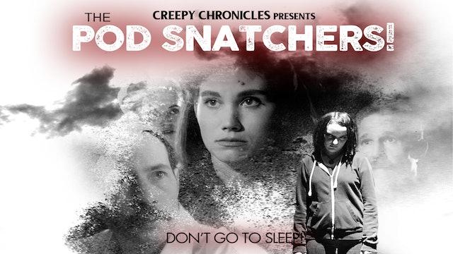 Creepy Chronicles: Pod Snatchers