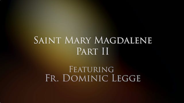 Dominican Devotions: Mary Magdalene, ...