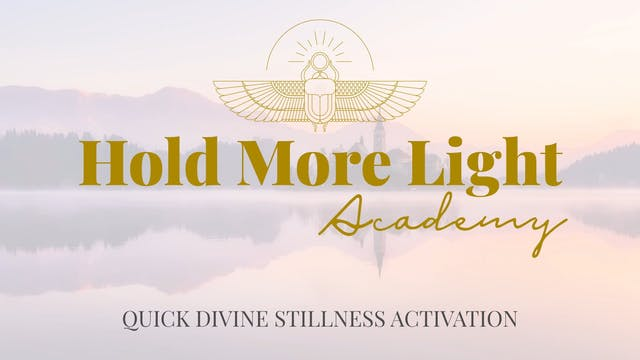 Quick Divine Stillness Activation