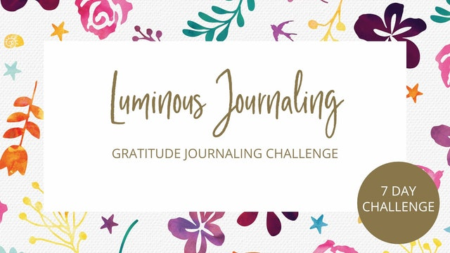 7 Day Gratitude Journal Challenge - Start Here
