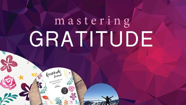 MASTERING GRATITUDE   Gratitude Meditation For Stability And Security
