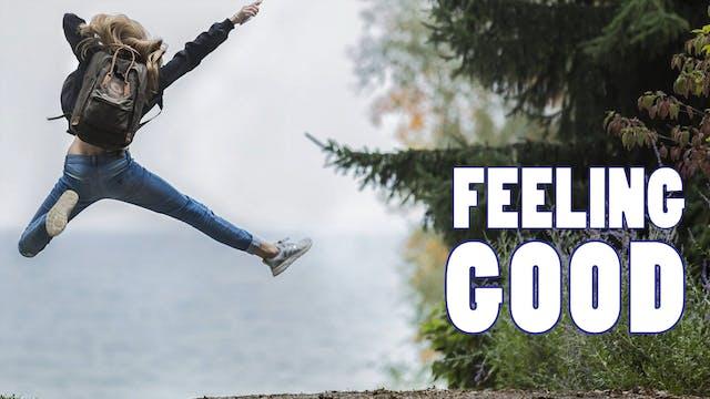 FEELING GOOD | WEEK 3