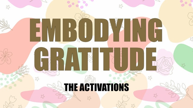 Embodying Gratitude Activation 7