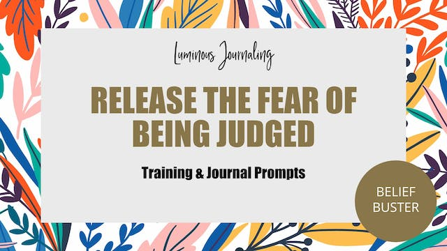 Release The Fear Of Being Judged - Belief Buster
