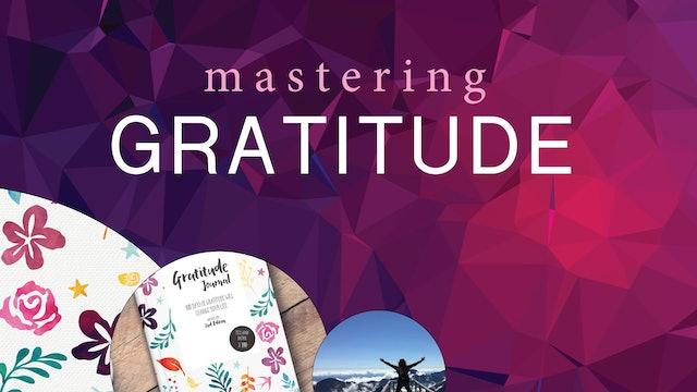 MASTERING GRATITUDE   Tuning In To Gratitude