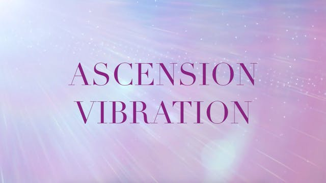 Ascension Vibration