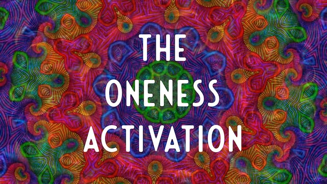 The Oneness Activation