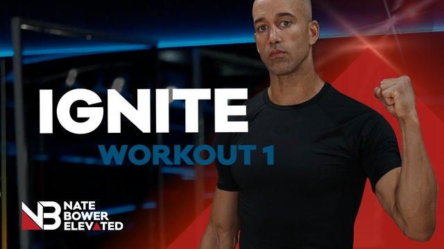 IGNITE WORKOUT 1