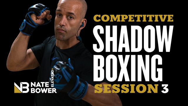 COMPETITIVE SHADOW BOXING SESSION 3