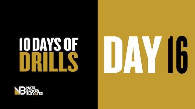 DRILLS-DAY 16