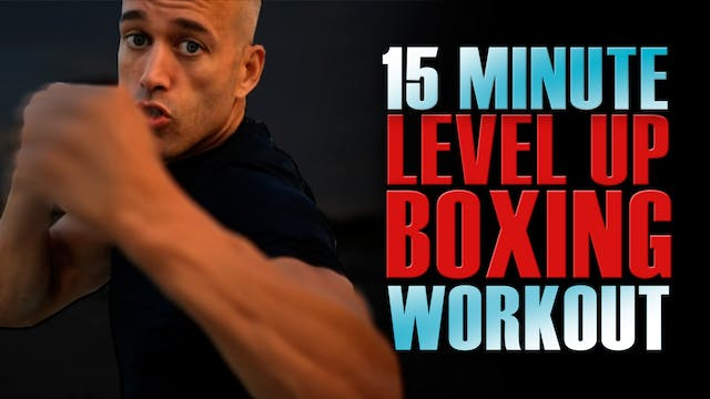 15 MIN LEVEL UP BOXING WORKOUT