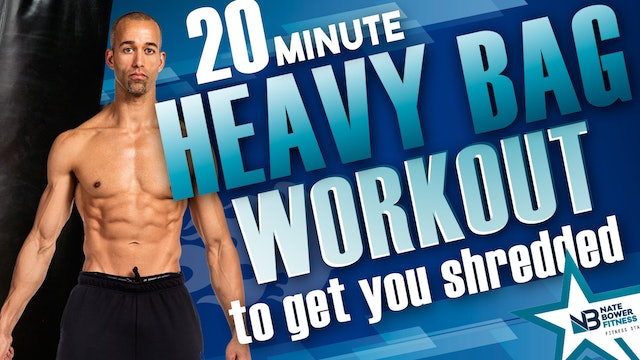 20 Minute Heavy Bag Workout to Get You Shredded |NateBowerElevated