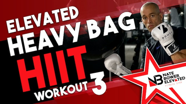 Elevated Heavy Bag HIIT Session 3 no music