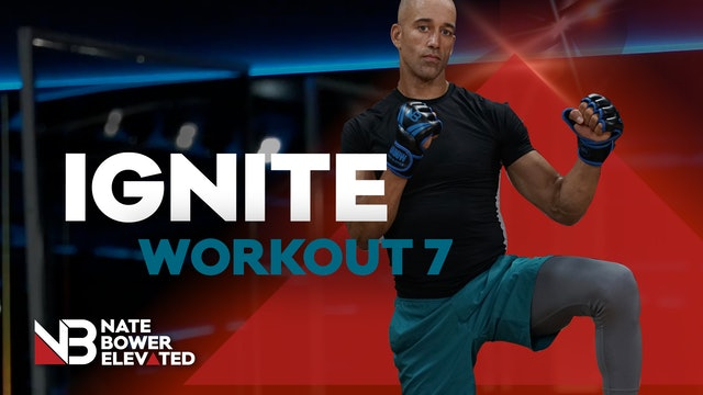 IGNITE WORKOUT 7