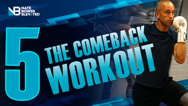 The Come Back Workout 5 - Heavy Bag