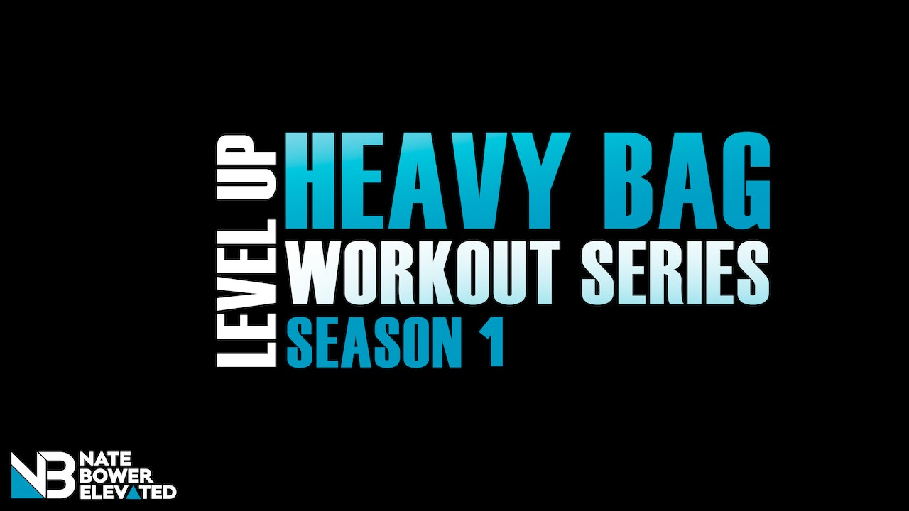 Level up Heavy Bag Workout Series
