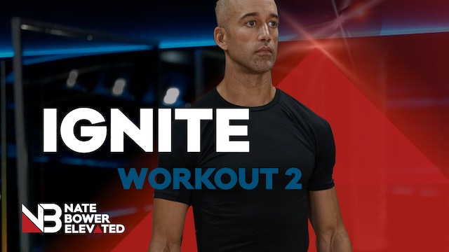 IGNITE WORKOUT 2