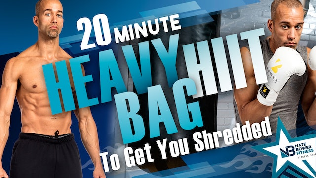20 Minute Heavy Bag HIIT Workout to Get you Shredded